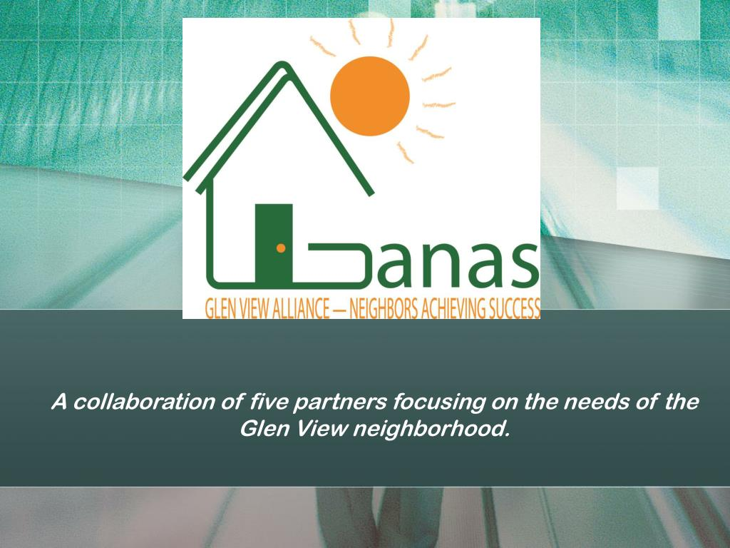A collaboration of five partners focusing on the needs of the Glen View neighborhood.
