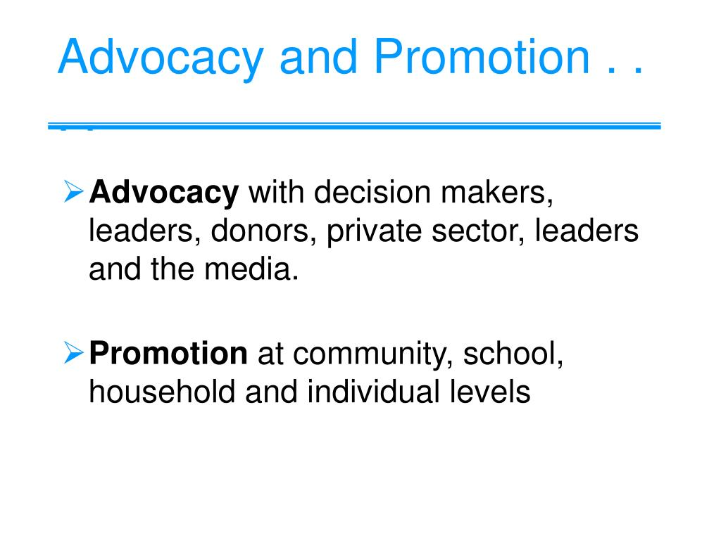 Advocacy and Promotion . . . .