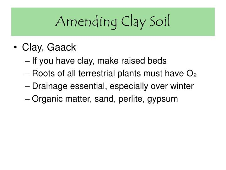 Amending clay soil