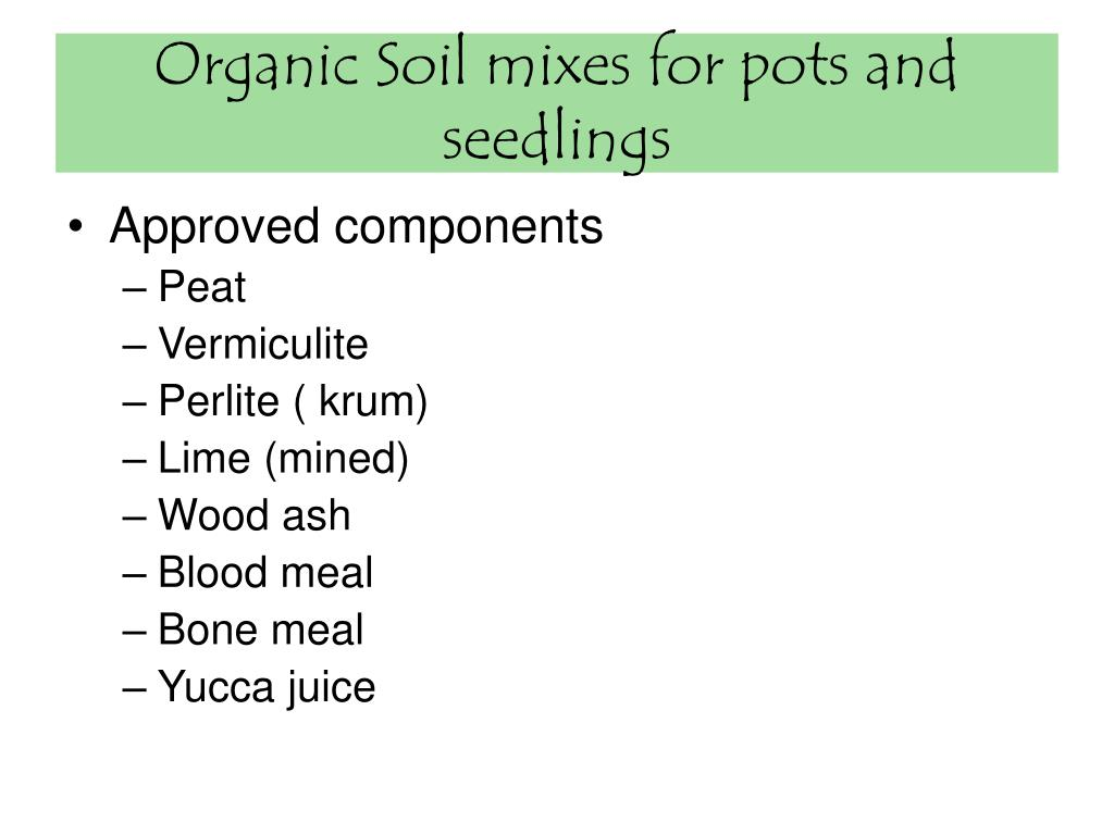 Organic Soil mixes for pots and seedlings
