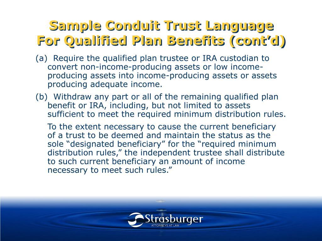 Sample Conduit Trust Language For Qualified Plan Benefits (cont'd)