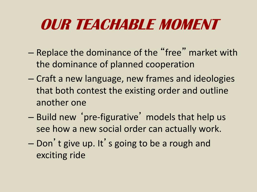 OUR TEACHABLE MOMENT