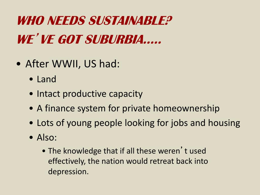 WHO NEEDS SUSTAINABLE?
