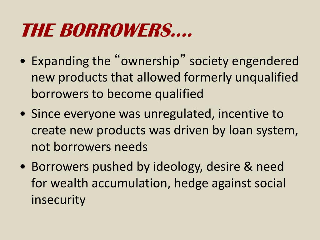 THE BORROWERS….