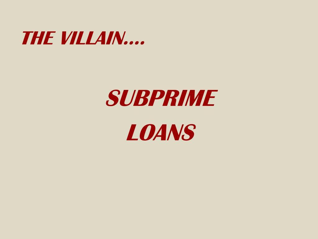 THE VILLAIN….