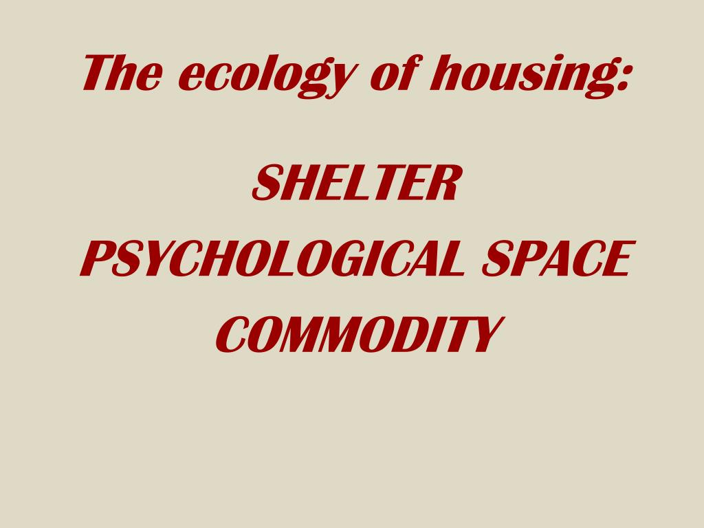 The ecology of housing: