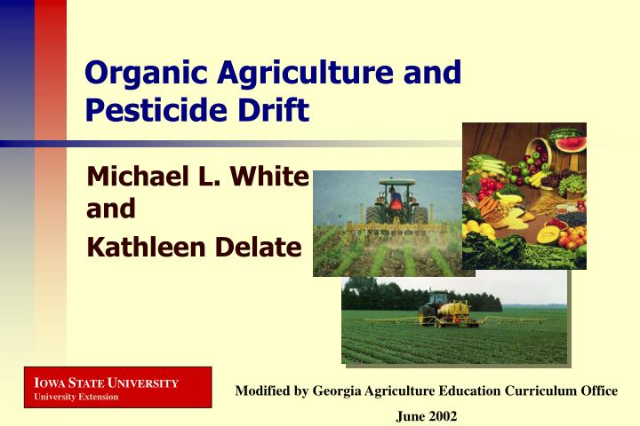 Organic agriculture and pesticide drift