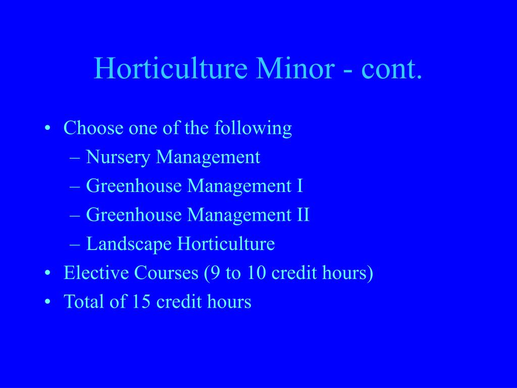 Horticulture Minor - cont.