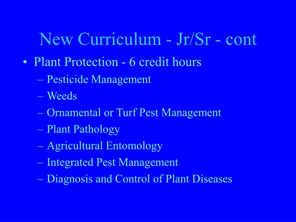 New Curriculum - Jr/Sr - cont