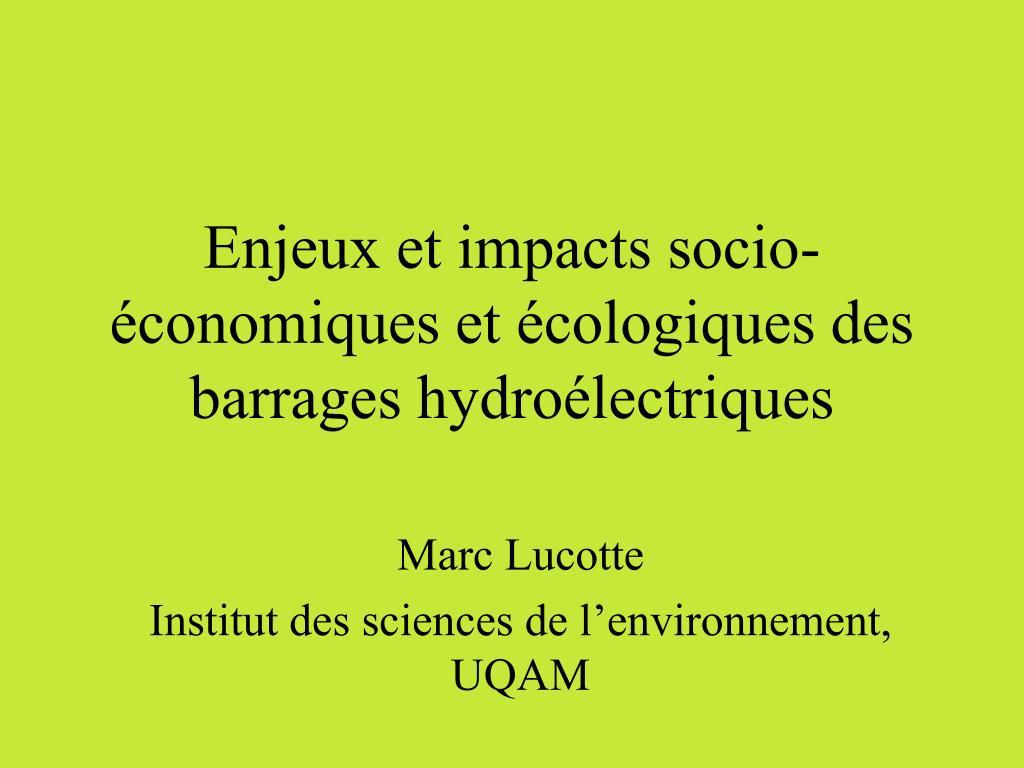 enjeux et impacts socio conomiques et cologiques des barrages hydro lectriques