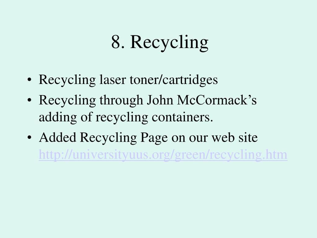 8. Recycling