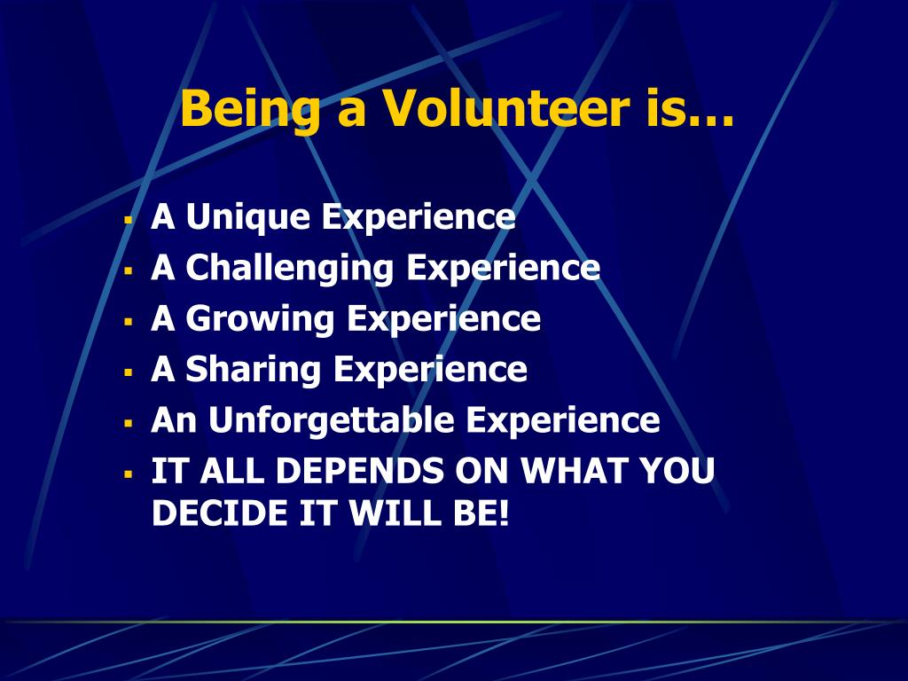Being a Volunteer is…