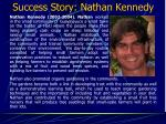 success story nathan kennedy