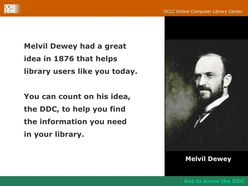 Melvil Dewey had a great