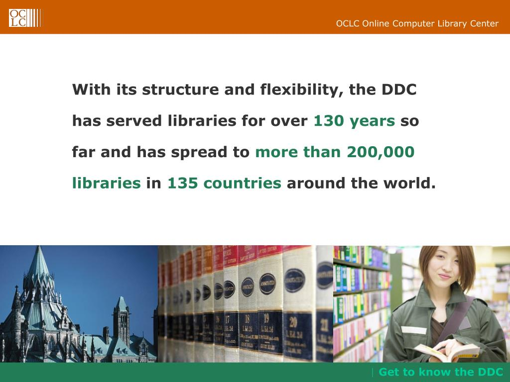 With its structure and flexibility, the DDC has served libraries for over