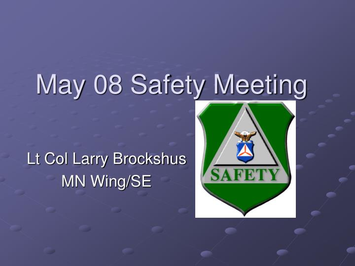 May 08 safety meeting l.jpg