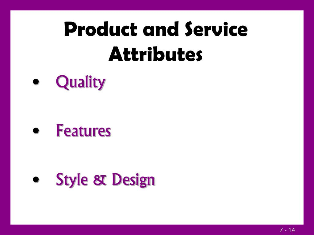 Product and Service Attributes