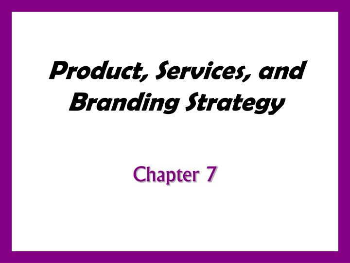 Product services and branding strategy