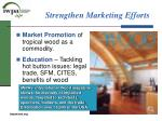 strengthen marketing efforts