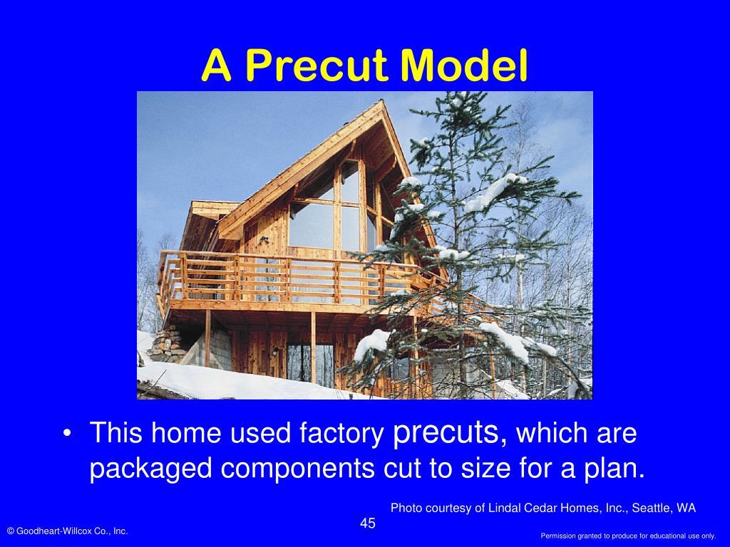 A Precut Model