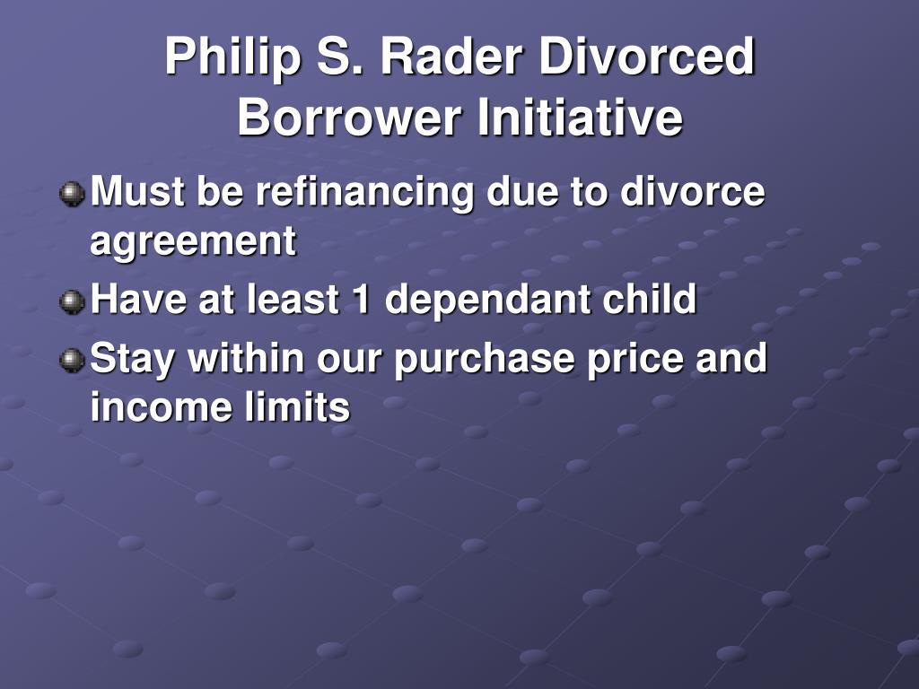 Philip S. Rader Divorced Borrower Initiative