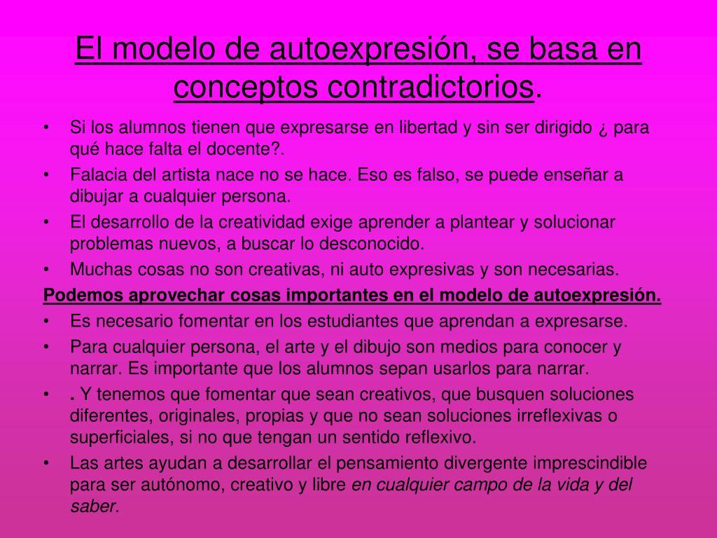 El modelo de autoexpresión, se basa en conceptos contradictorios
