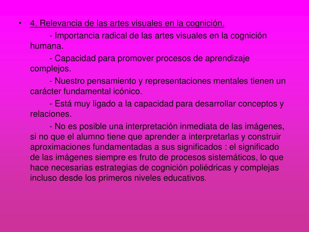 4. Relevancia de las artes visuales en la cognición.