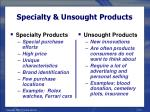 specialty unsought products