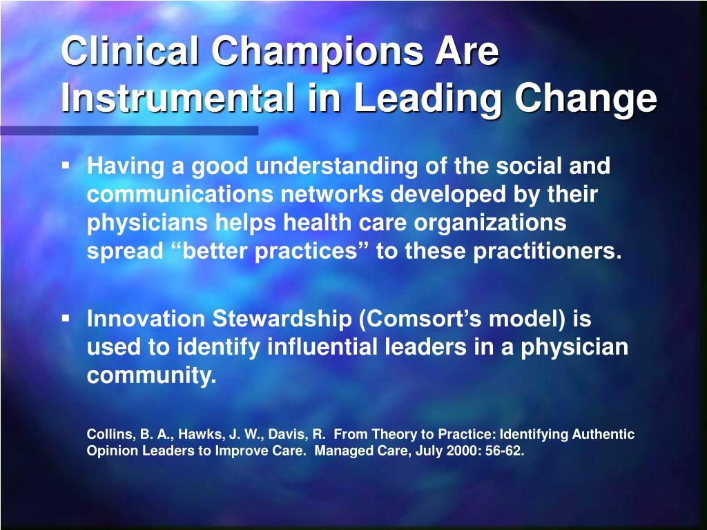 Clinical Champions Are Instrumental in Leading Change