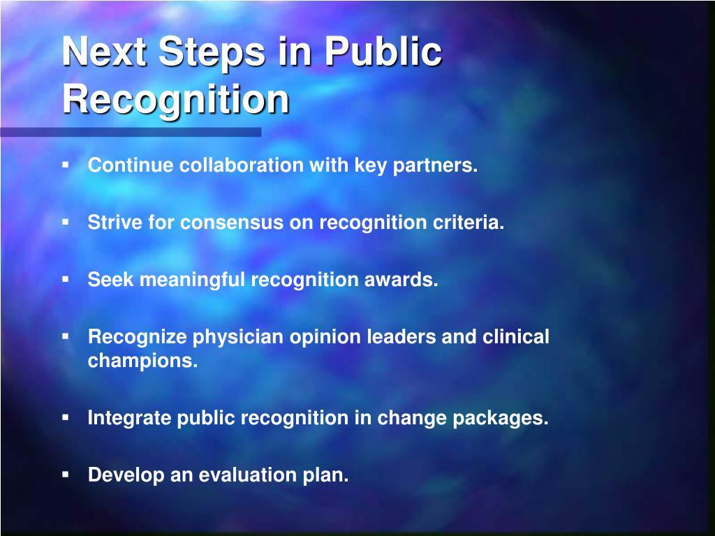 Next Steps in Public Recognition