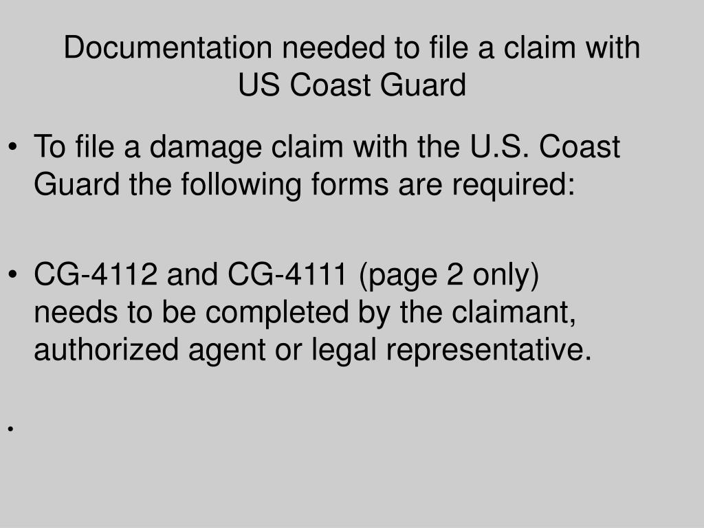 To file a damage claim with the U.S. Coast Guard the following forms are required:
