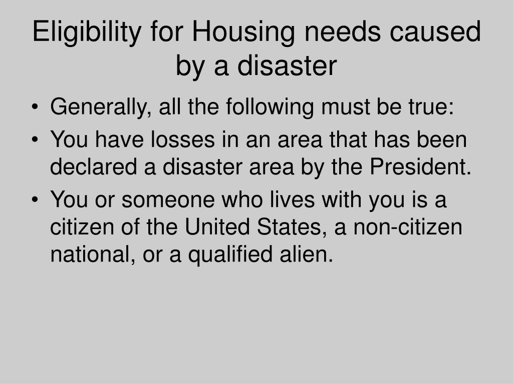 Eligibility for Housing needs caused by a disaster
