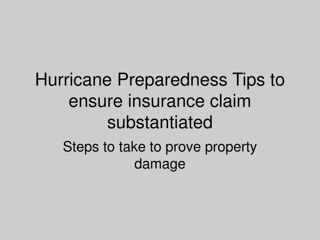 Hurricane Preparedness Tips to ensure insurance claim substantiated