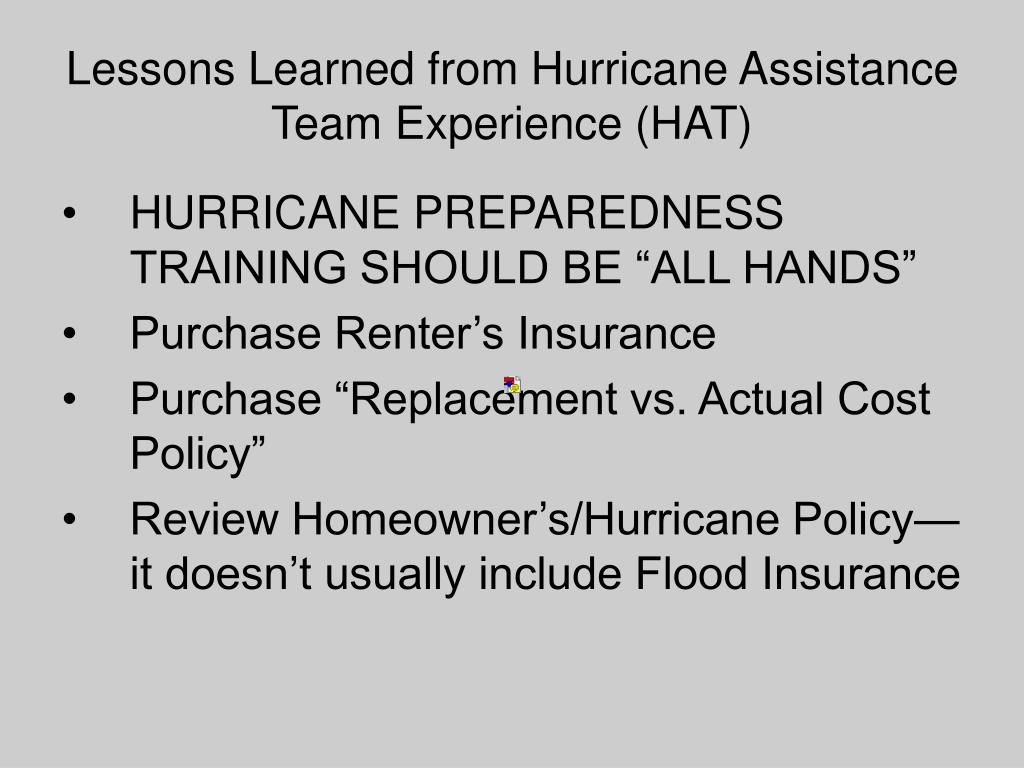 Lessons Learned from Hurricane Assistance Team Experience (HAT)