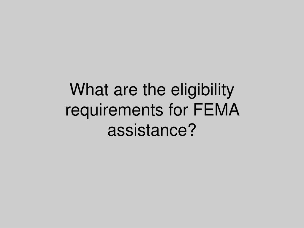 What are the eligibility requirements for FEMA assistance?