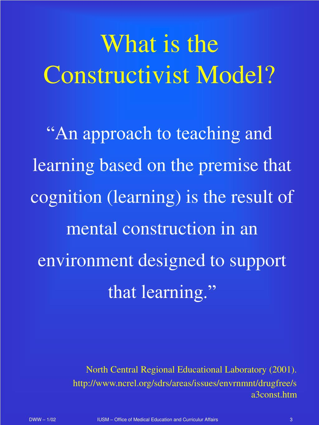 What is the Constructivist Model?