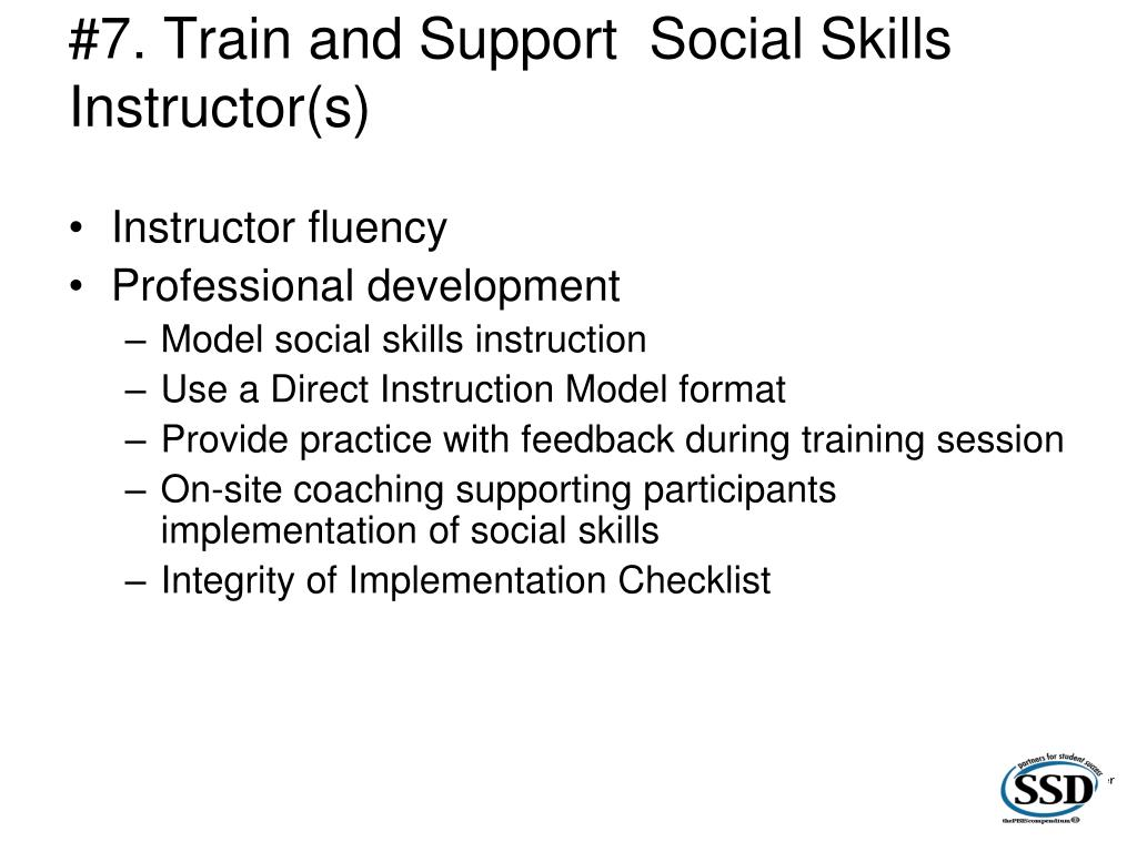 #7. Train and Support  Social Skills Instructor(s)