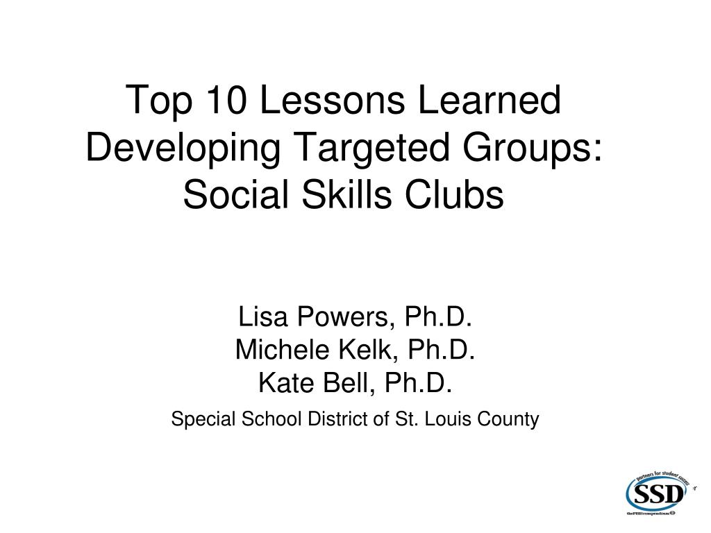 Top 10 Lessons Learned Developing Targeted Groups:  Social Skills Clubs
