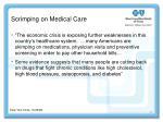 scrimping on medical care