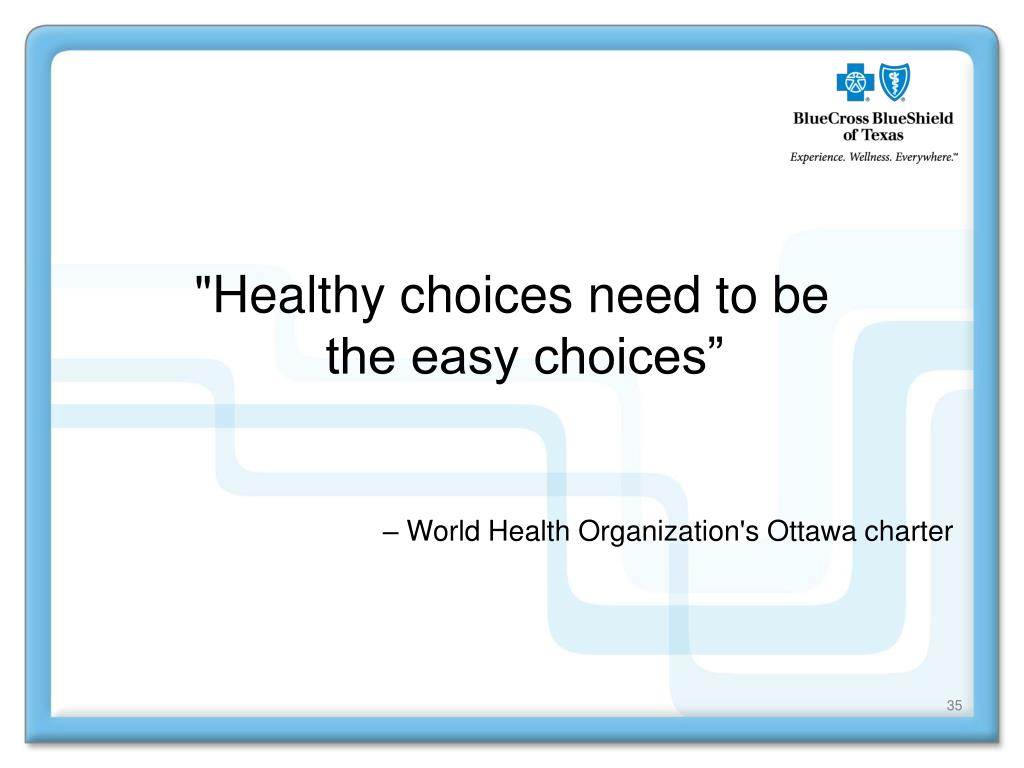 """Healthy choices need to be"