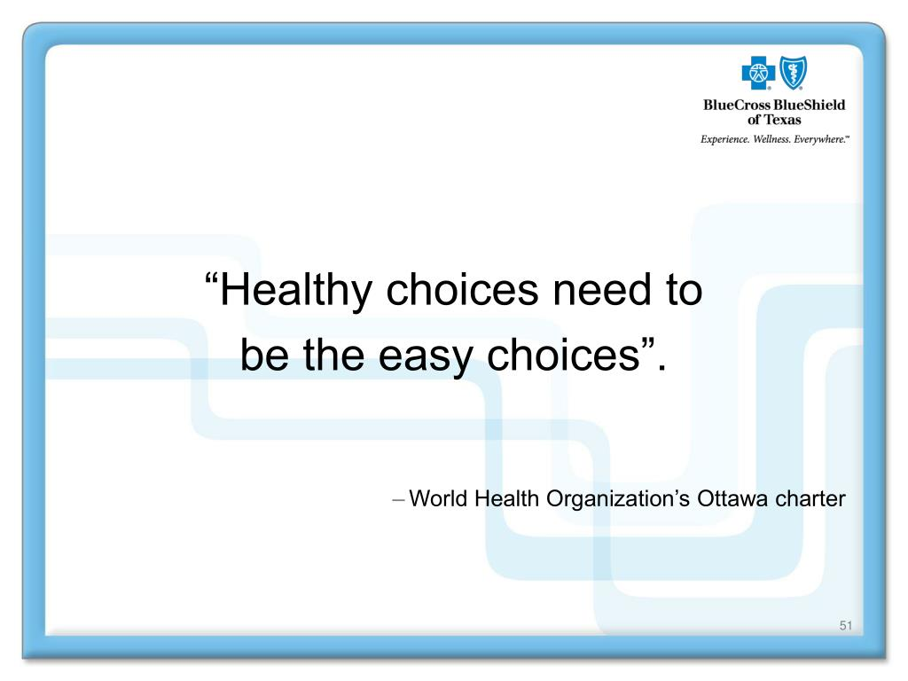 """Healthy choices need to"