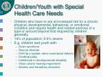 children youth with special health care needs