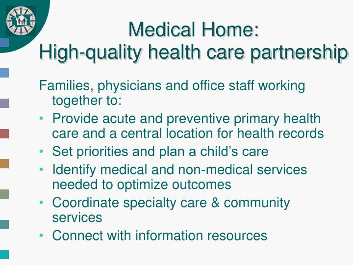 Medical home high quality health care partnership