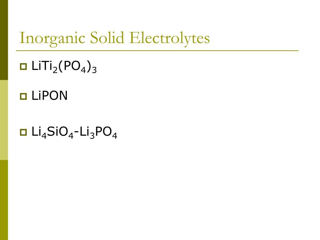 Inorganic Solid Electrolytes