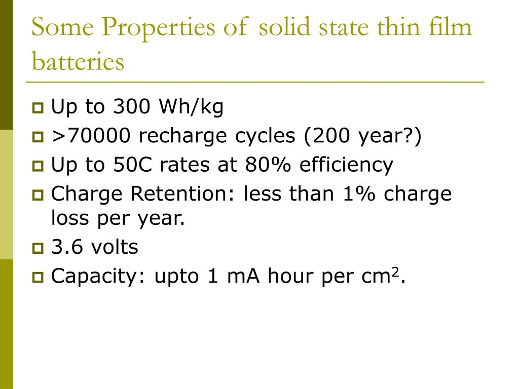 Some Properties of solid state thin film batteries