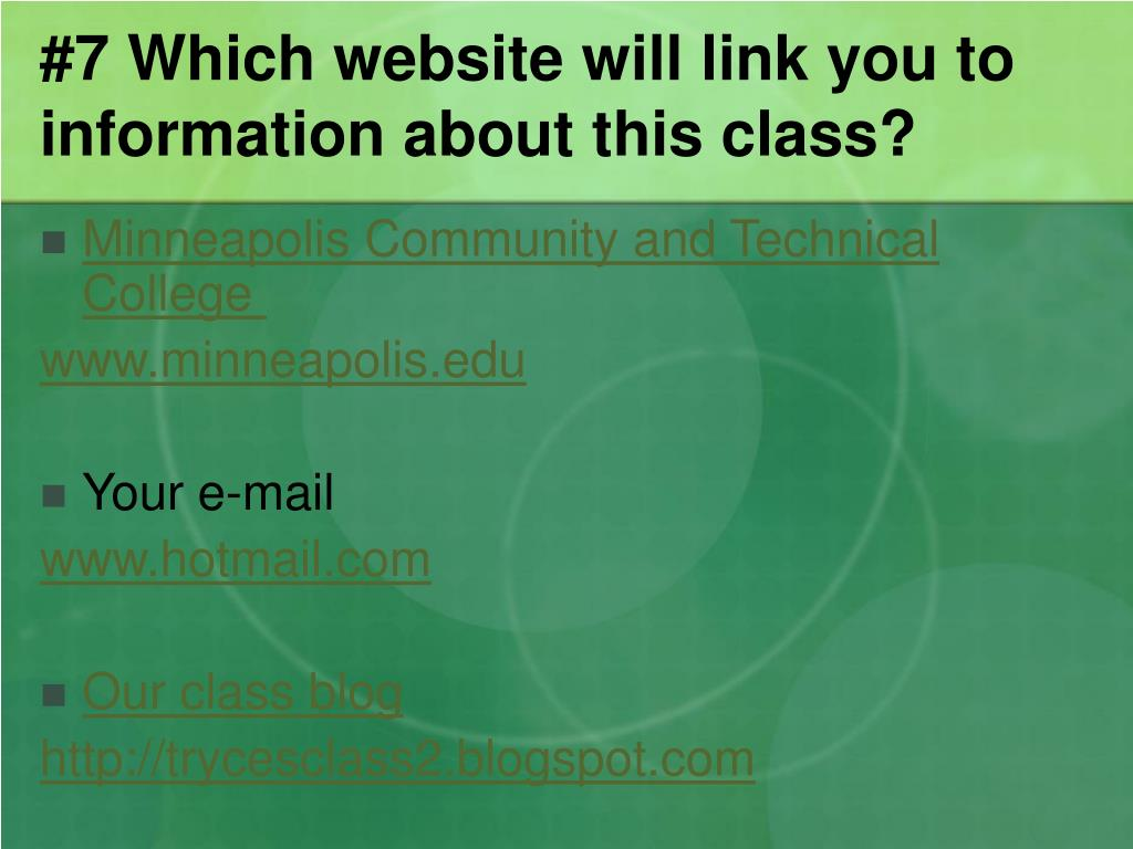 #7 Which website will link you to information about this class?