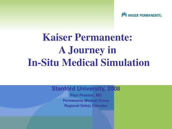 Kaiser permanente a journey in in situ medical simulation l.jpg