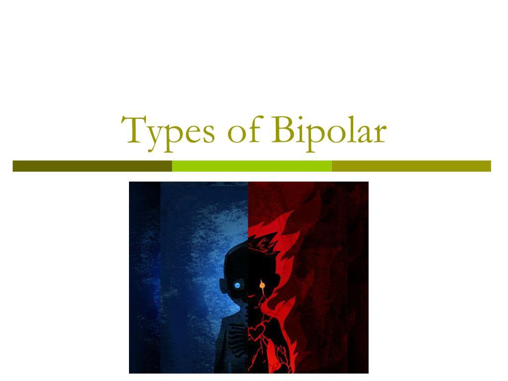 Types of Bipolar