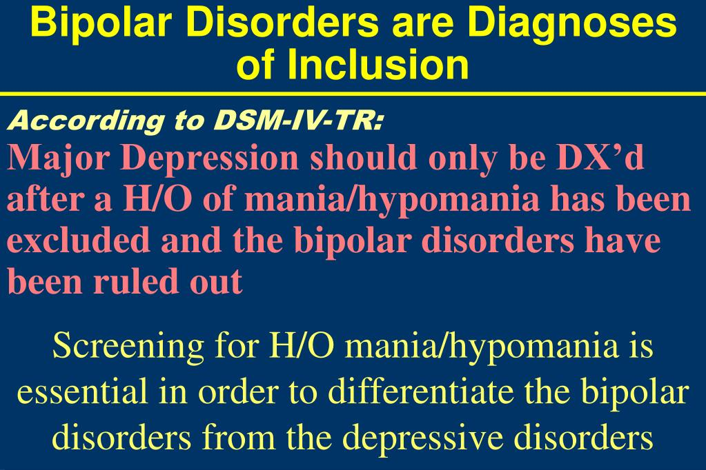 Bipolar Disorders are Diagnoses of Inclusion