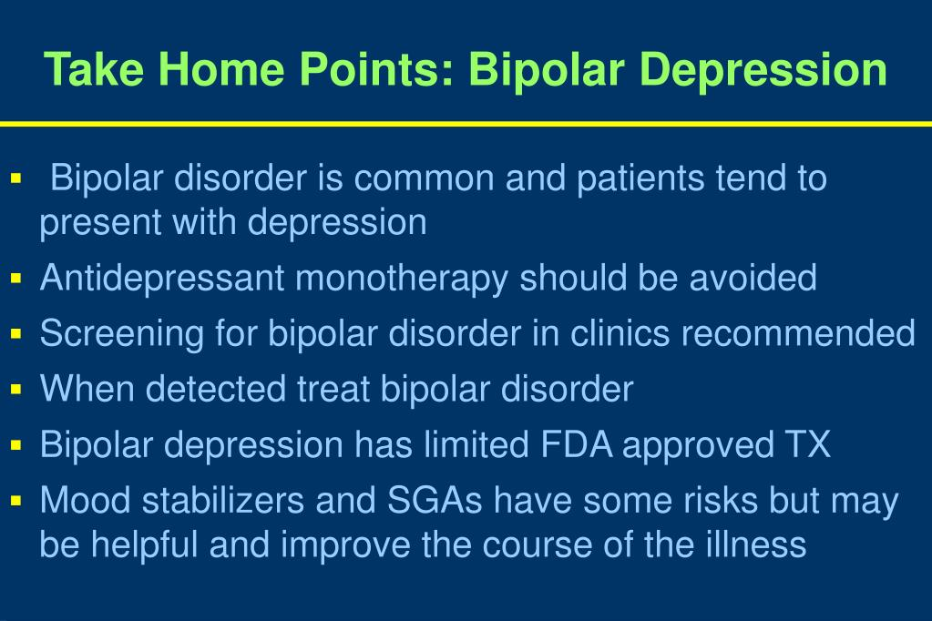 Take Home Points: Bipolar Depression
